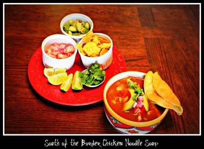 South of the Border Chicken Noodle Soup